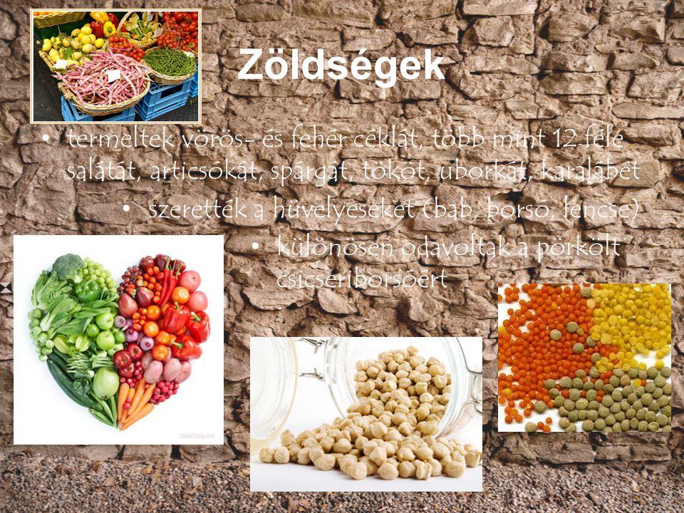 Zöldségek termeltek vörös- és fehér céklát, több mint 12 féle salátát, articsókát, spárgát, tököt, uborkát, karalábét szerették a hüvelyeseket (bab, b