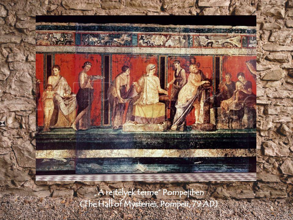 """A rejtélyek terme"" Pompejiben (The Hall of Mysteries, Pompeii, 79 AD)"