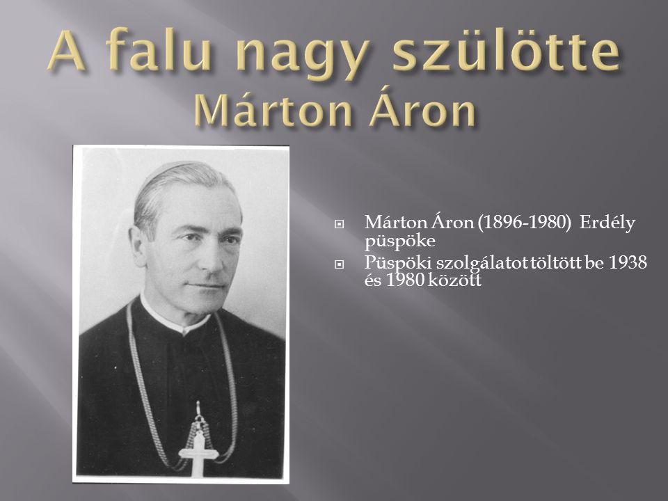  Márton Áron (1896-1980) Erdély püspöke  Püspöki szolgálatot töltött be 1938 és 1980 között