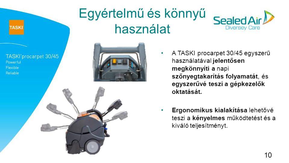 Egyértelmű és könnyű használat 10 A TASKI procarpet 30/45 egyszerű használatával jelentősen megkönnyíti a napi szőnyegtakarítás folyamatát, és egyszerűvé teszi a gépkezelők oktatását.