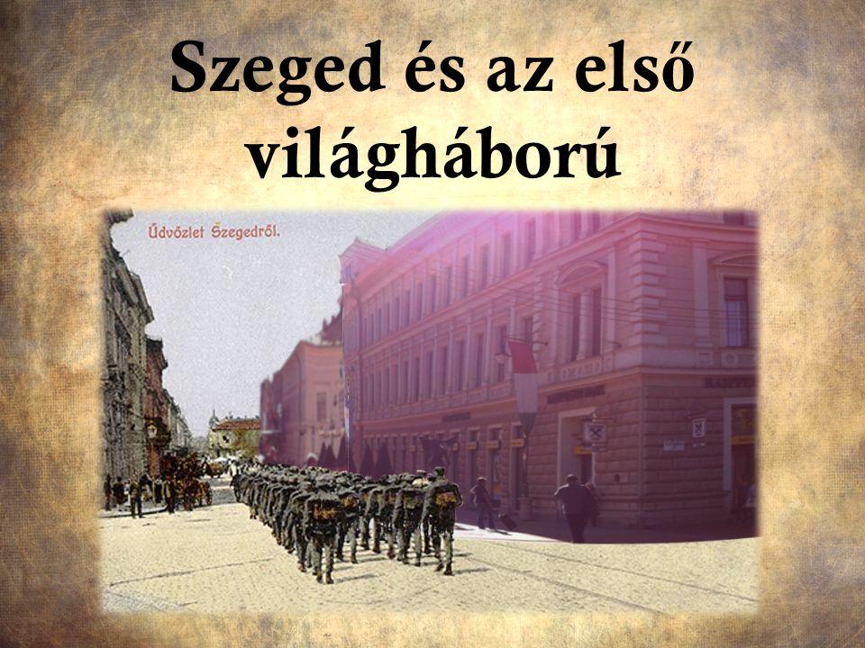 Szeged és az els ő világháború