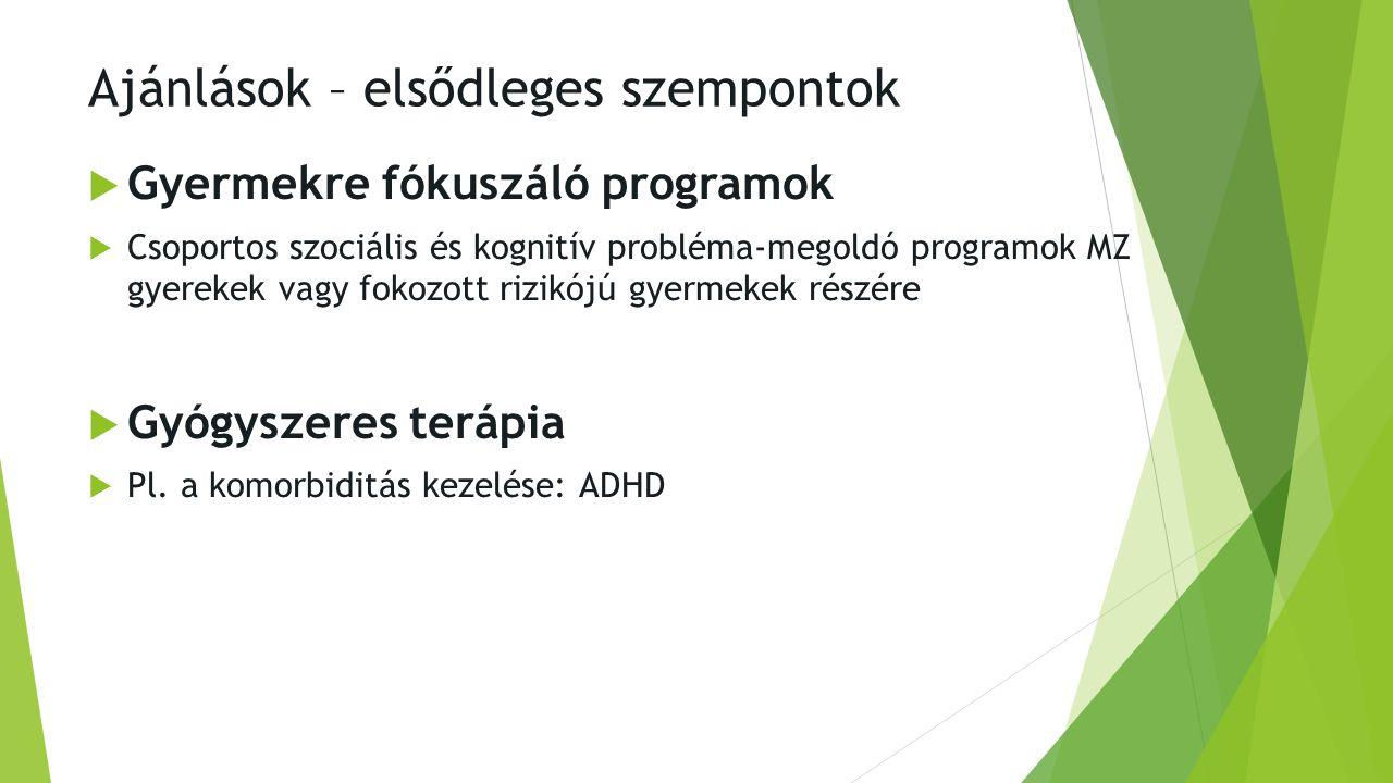 Ajánlások – elsődleges szempontok  A szolgáltatások elérhetőségének elősegítése:  Tájékoztatás: hol, milyen módon működik az ellátás, mi a kivizsgálás és az esetleges terápia folyamata
