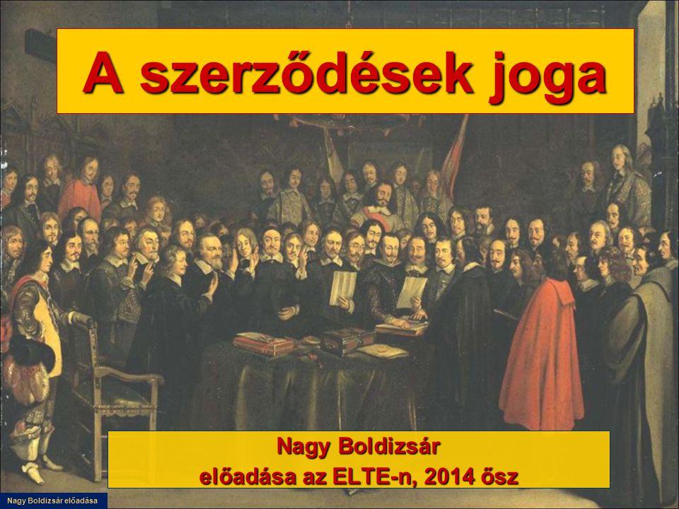 Nagy Boldizsár előadása A szerződések joga Nagy Boldizsár előadása az ELTE-n, 2014 ősz