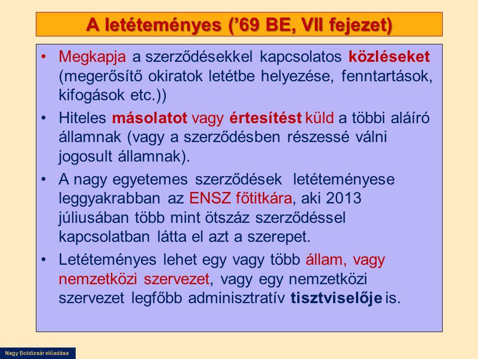 Nagy Boldizsár előadása A letéteményes ('69 BE, VII fejezet) Megkapja a szerződésekkel kapcsolatos közléseket (megerősítő okiratok letétbe helyezése,