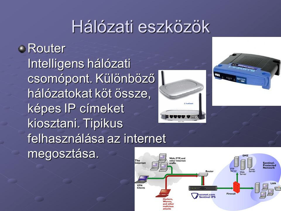 Hálózati eszközök Router Intelligens hálózati csomópont.
