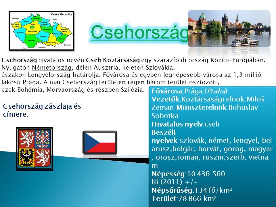 Csehország hivatalos nevén Cseh Köztársaság egy szárazföldi ország Közép-Európában. Nyugaton Németország, délen Ausztria, keleten Szlovákia, északon L
