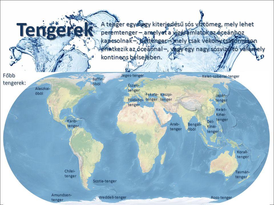 Tengerek A tenger egy nagy kiterjedésű sós víztömeg, mely lehet peremtenger – amelyet a vízáramlatok az óceánhoz kapcsolnak –, beltenger – mely csak v