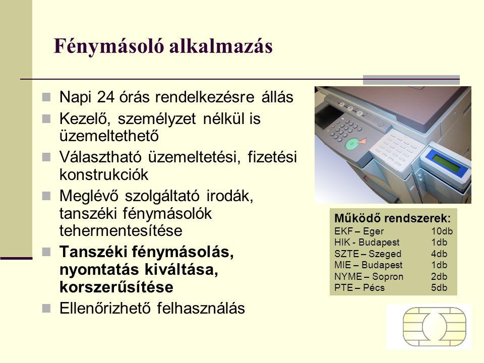 Fénymásoló alkalmazás Napi 24 órás rendelkezésre állás Kezelő, személyzet nélkül is üzemeltethető Választható üzemeltetési, fizetési konstrukciók Megl