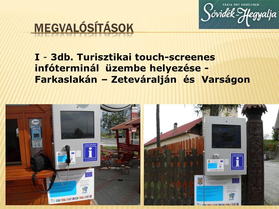 I - 3db. Turisztikai touch-screenes infóterminál üzembe helyezése - Farkaslakán – Zeteváralján és Varságon