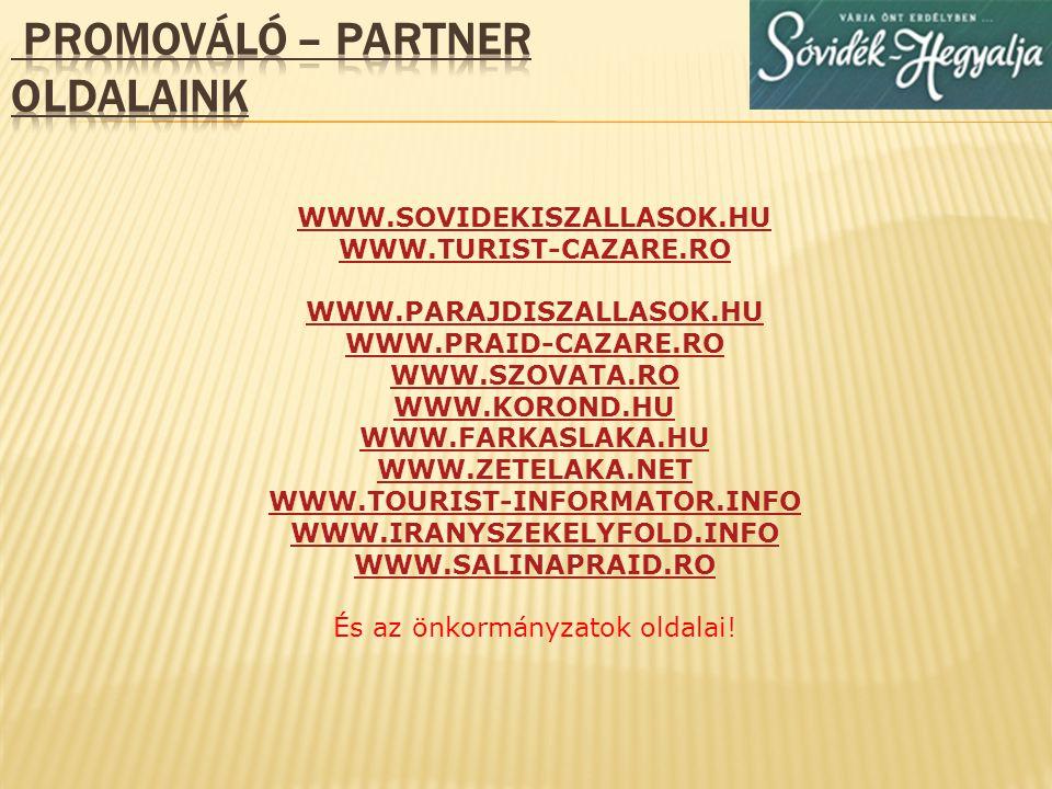  működési minősítési engedélyek beszerzése  turisztika irodákkal való szoros együttműködés  vendéglátó egységek turisztikai érdekképviselete – hatóságokkal szemben  önkormányzatokkal való együttműködés  Hatékony online marketing kampány