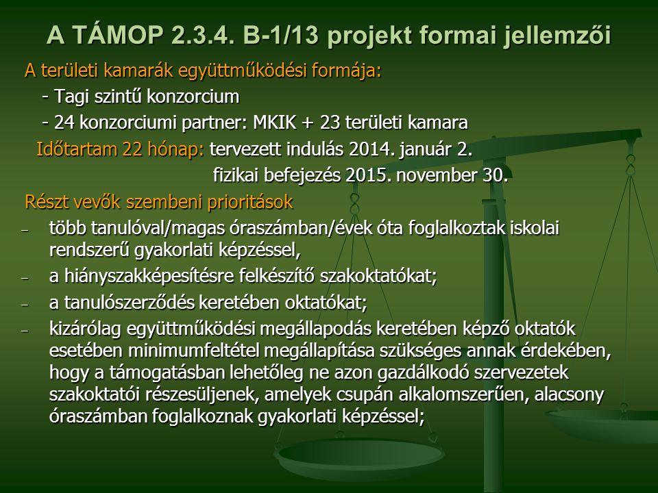 A TÁMOP 2.3.4. B-1/13 projekt formai jellemzői A területi kamarák együttműködési formája: - Tagi szintű konzorcium - Tagi szintű konzorcium - 24 konzo