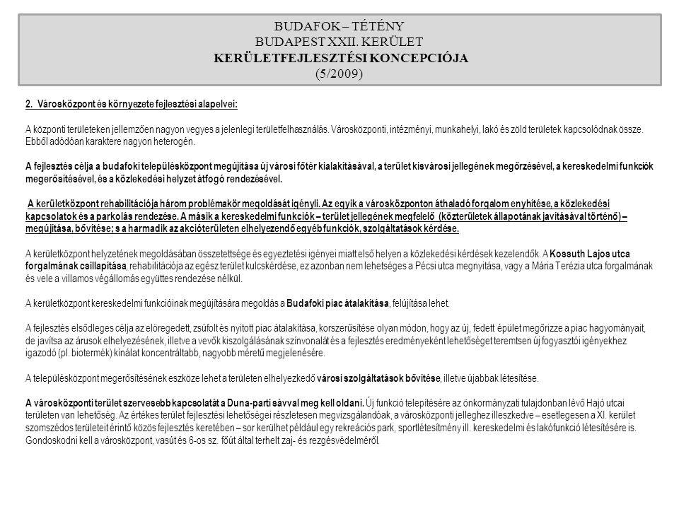 BUDAFOK – TÉTÉNY BUDAPEST XXII. KERÜLET KERÜLETFEJLESZTÉSI KONCEPCIÓJA (5/2009) 2. Városközpont és környezete fejlesztési alapelvei: A központi terüle