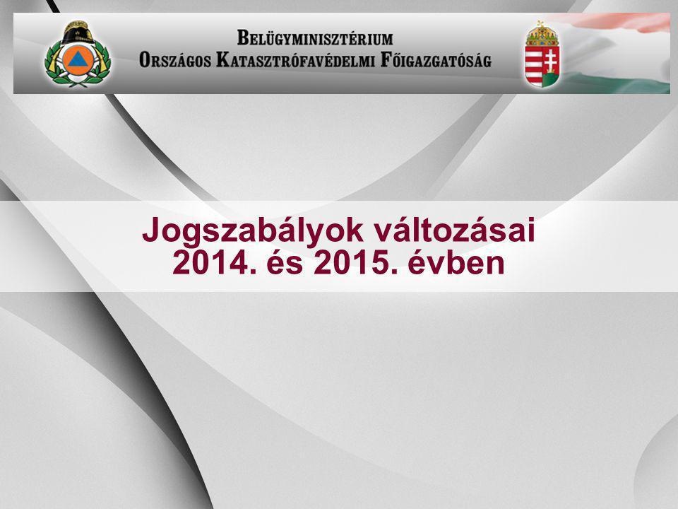 -21- Jogszabályok változásai 2014. és 2015. évben