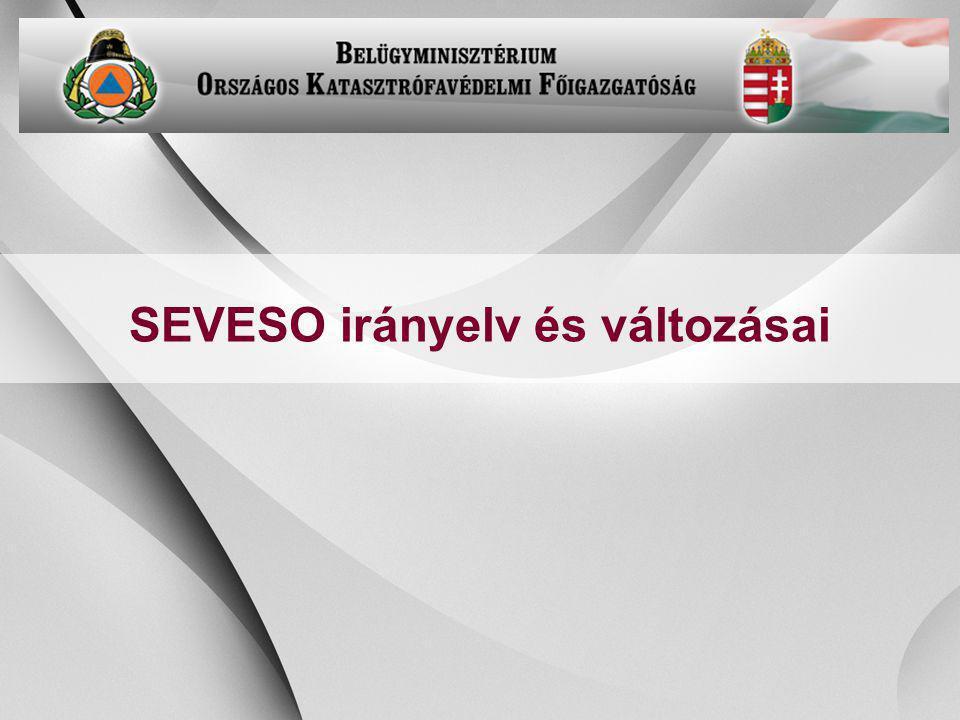 -7- SEVESO irányelv és változásai