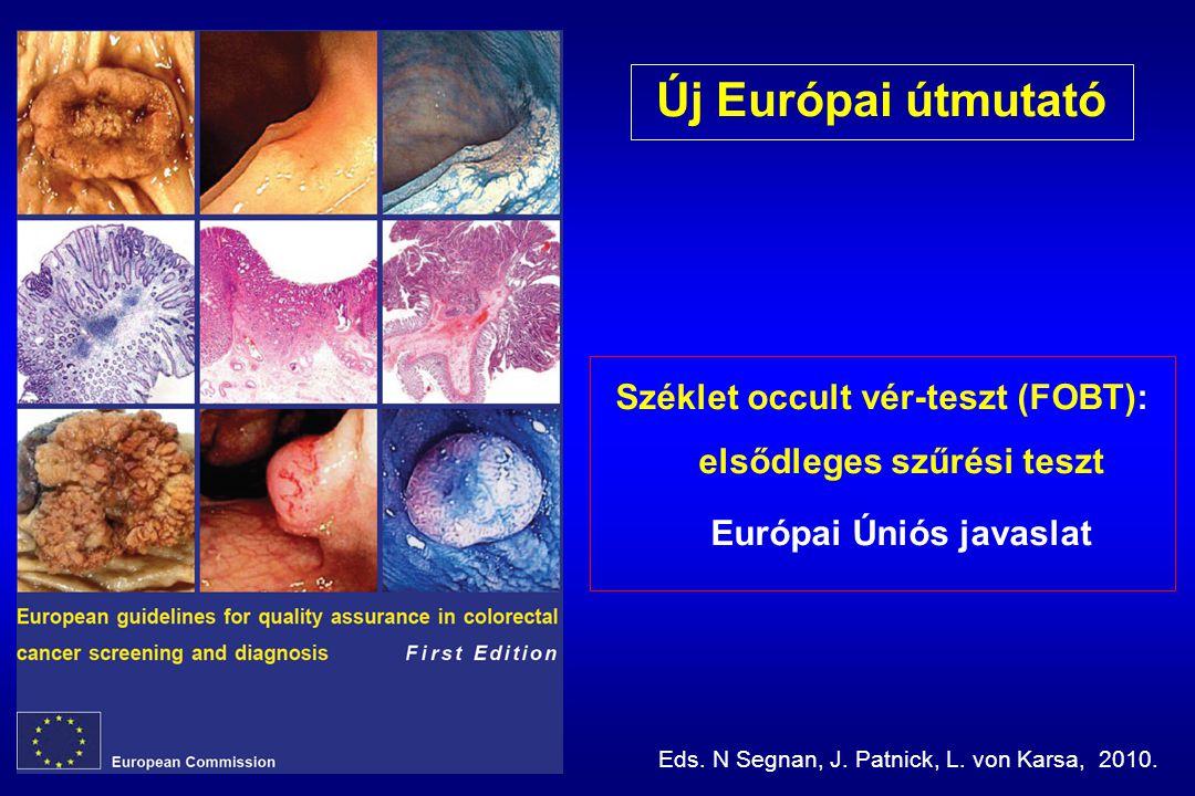 Széklet occult vér-teszt (FOBT): elsődleges szűrési teszt Európai Úniós javaslat Eds.
