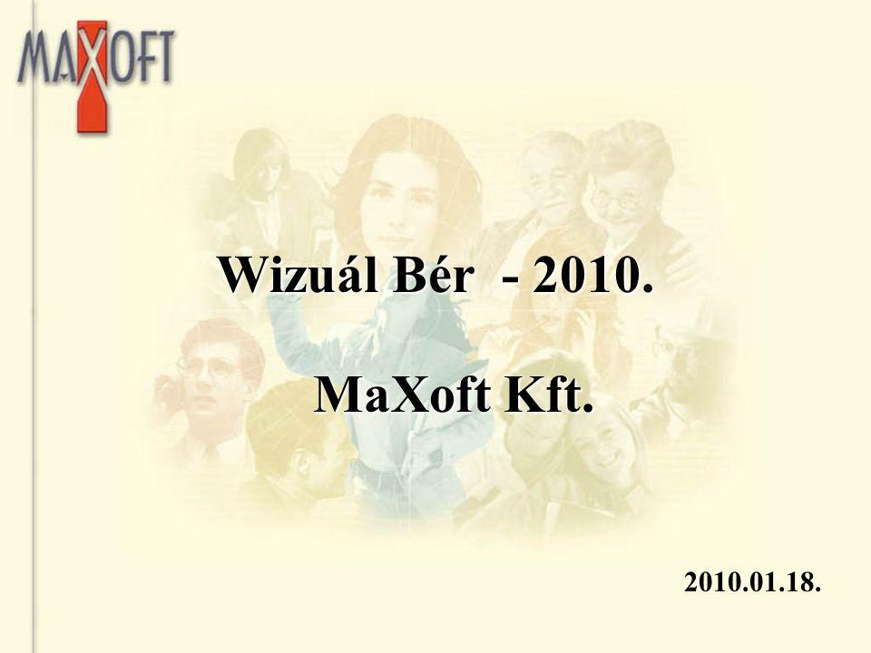 Wizuál Bér - 2010. MaXoft Kft. 2010.01.18.