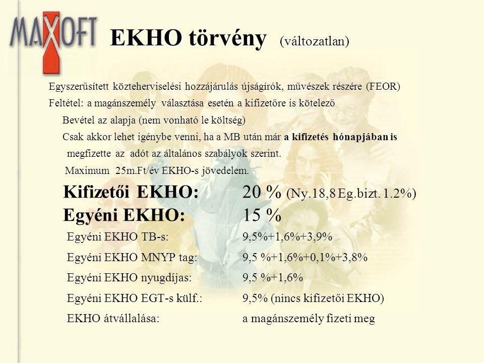 EKHO törvény (változatlan) Egyszerűsített közteherviselési hozzájárulás újságírók, művészek részére (FEOR) Feltétel: a magánszemély választása esetén