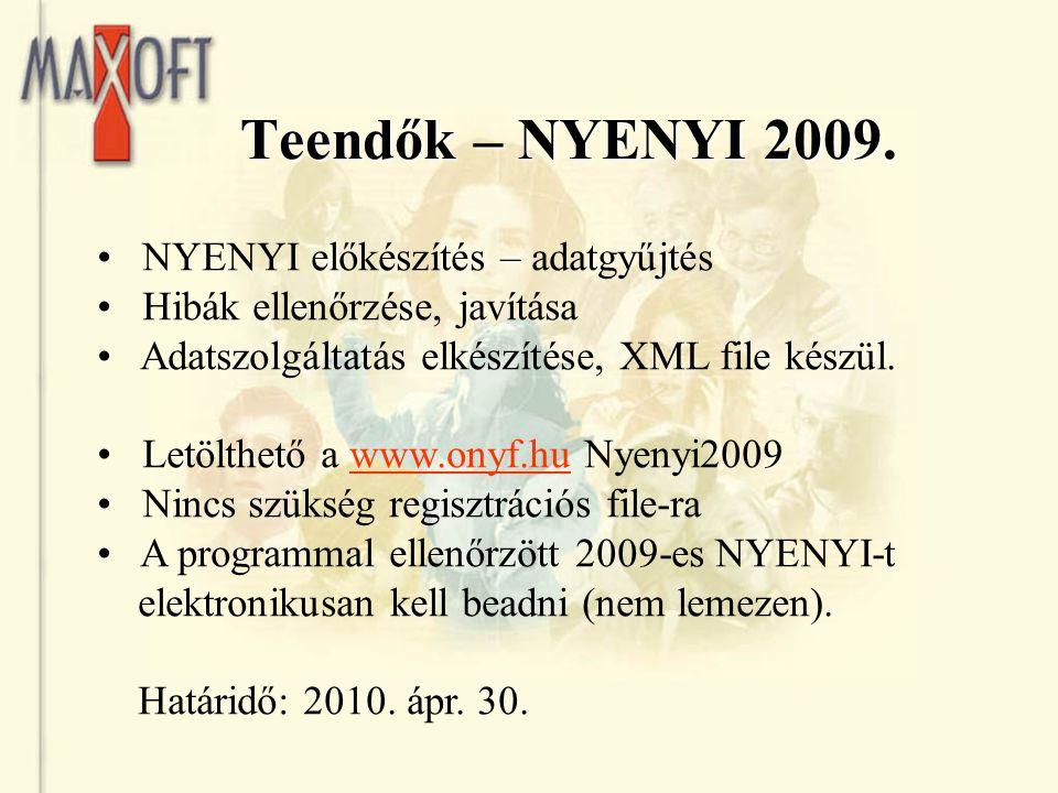 Teendők – NYENYI 2009. NYENYI előkészítés – adatgyűjtés Hibák ellenőrzése, javítása Adatszolgáltatás elkészítése, XML file készül. Letölthető a www.on