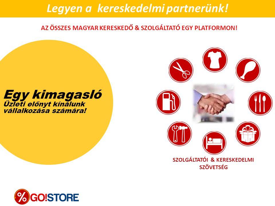 Egy kimagasló Üzleti előnyt kínálunk vállalkozása számára! Legyen a kereskedelmi partnerünk! SZOLGÁLTATÓI & KERESKEDELMI SZÖVETSÉG AZ ÖSSZES MAGYAR KE