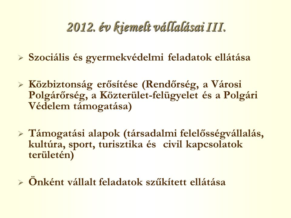 2012. év kiemelt vállalásai III.
