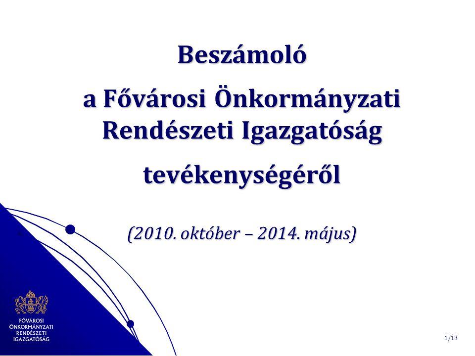 Beszámoló a Fővárosi Önkormányzati Rendészeti Igazgatóság tevékenységéről (2010.