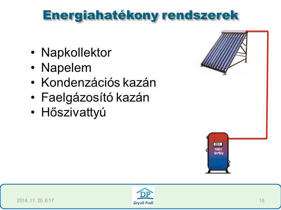 Napkollektor Napelem Kondenzációs kazán Faelgázosító kazán Hőszivattyú 162014. 11. 20. 6:19 Energiahatékony rendszerek