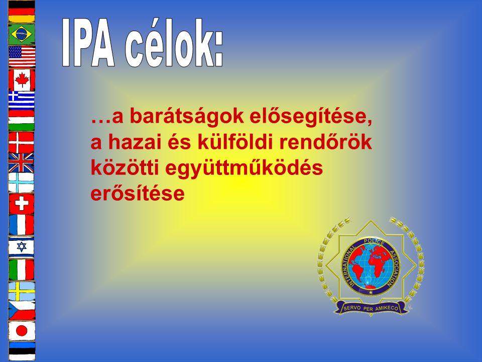 …a barátságok elősegítése, a hazai és külföldi rendőrök közötti együttműködés erősítése