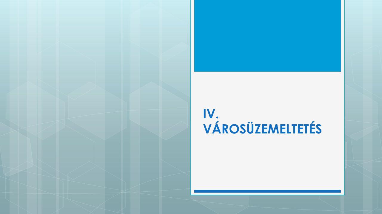 IV. VÁROSÜZEMELTETÉS