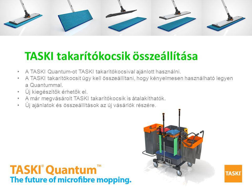 A TASKI Quantum-ot TASKI takarítókocsival ajánlott használni. A TASKI takarítókocsit úgy kell összeállítani, hogy kényelmesen használható legyen a Qua