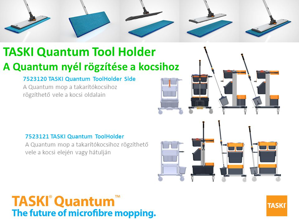 TASKI Quantum Tool Holder A Quantum nyél rögzítése a kocsihoz 7523120 TASKI Quantum ToolHolder Side A Quantum mop a takarítókocsihoz rögzíthető vele a