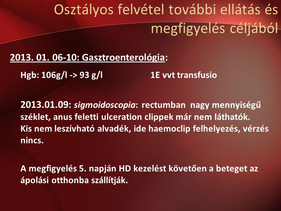 Osztályos felvétel további ellátás és megfigyelés céljából 2013.
