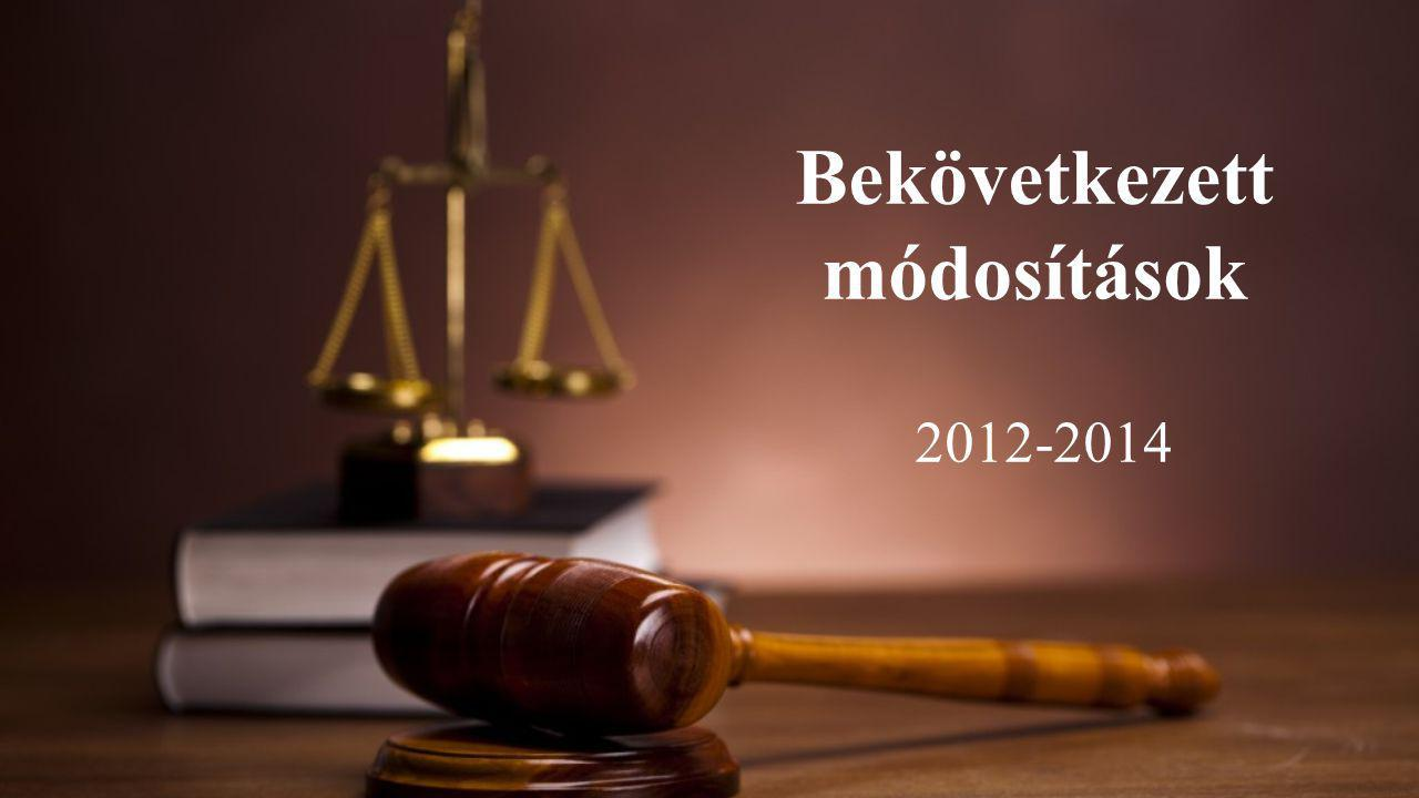Bekövetkezett módosítások 2012-2014