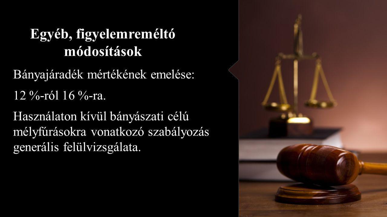 Várható módosítások T/1706.számú törvényjavaslat : A bányászatról szóló 1993.