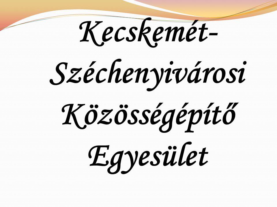 Kecskemét- Széchenyivárosi Közösségépítő Egyesület