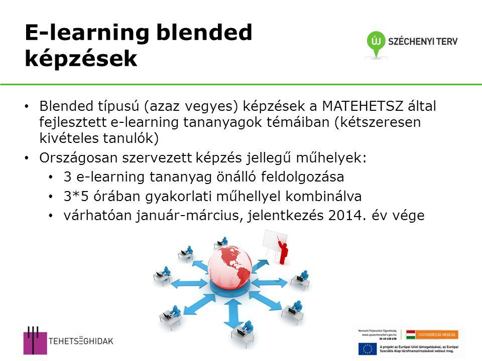 Blended típusú (azaz vegyes) képzések a MATEHETSZ által fejlesztett e-learning tananyagok témáiban (kétszeresen kivételes tanulók) Országosan szerveze