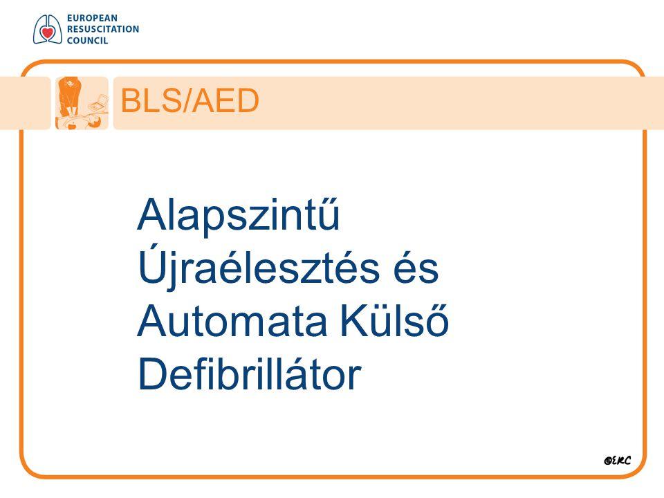 Alapszintű Újraélesztés és Automata Külső Defibrillátor BLS/AED