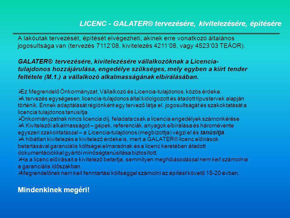 LICENC - GALATER® tervezésére, kivitelezésére, építésére A lakóutak tervezését, építését elvégezheti, akinek erre vonatkozó általános jogosultsága van