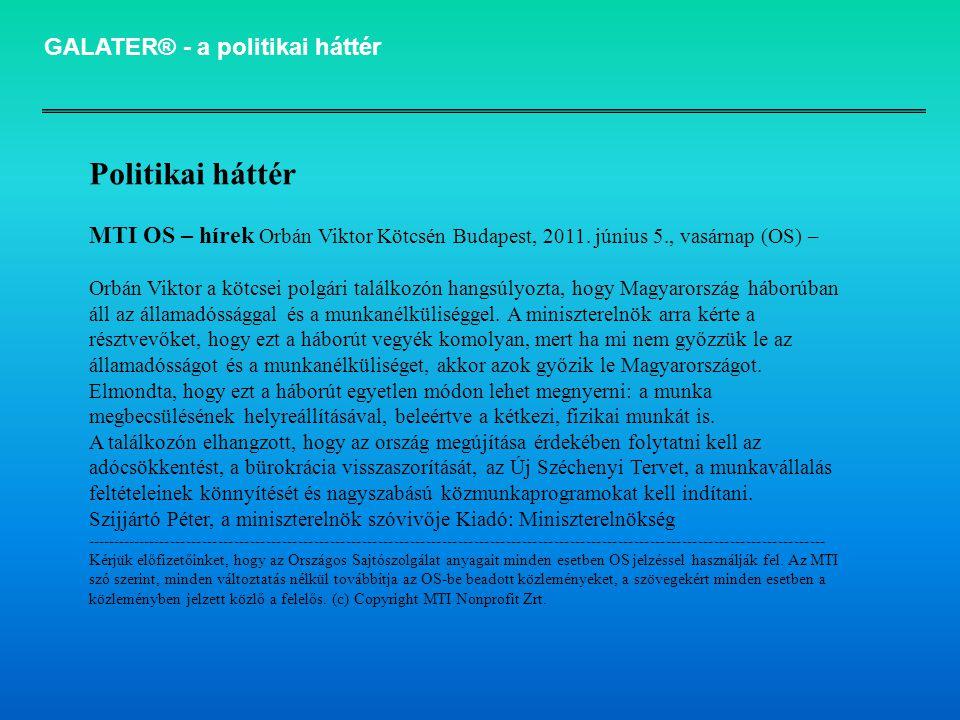 GALATER® - a politikai háttér Politikai háttér MTI OS – hírek Orbán Viktor Kötcsén Budapest, 2011. június 5., vasárnap (OS) – Orbán Viktor a kötcsei p