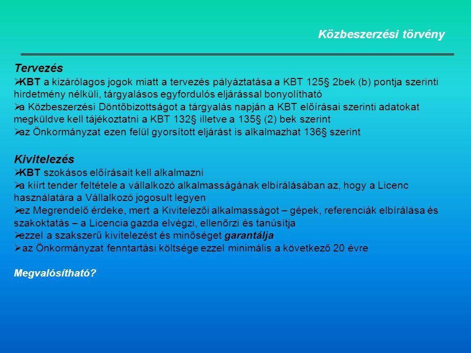 Közbeszerzési törvény Tervezés  KBT a kizárólagos jogok miatt a tervezés pályáztatása a KBT 125§ 2bek (b) pontja szerinti hirdetmény nélküli, tárgyal