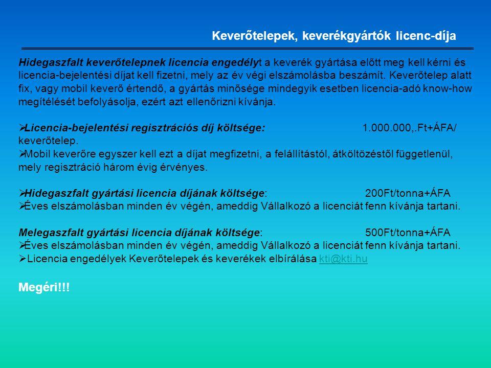 Keverőtelepek, keverékgyártók licenc-díja Hidegaszfalt keverőtelepnek licencia engedélyt a keverék gyártása előtt meg kell kérni és licencia-bejelenté