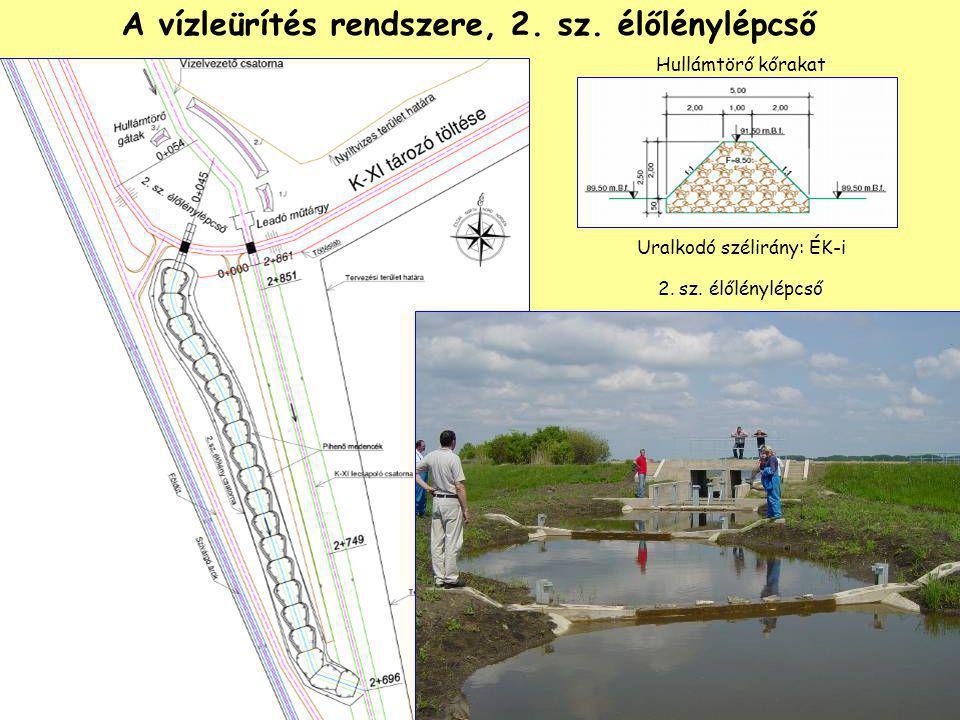 A vízleürítés rendszere, 2. sz. élőlénylépcső Hullámtörő kőrakat 2. sz. élőlénylépcső Uralkodó szélirány: ÉK-i