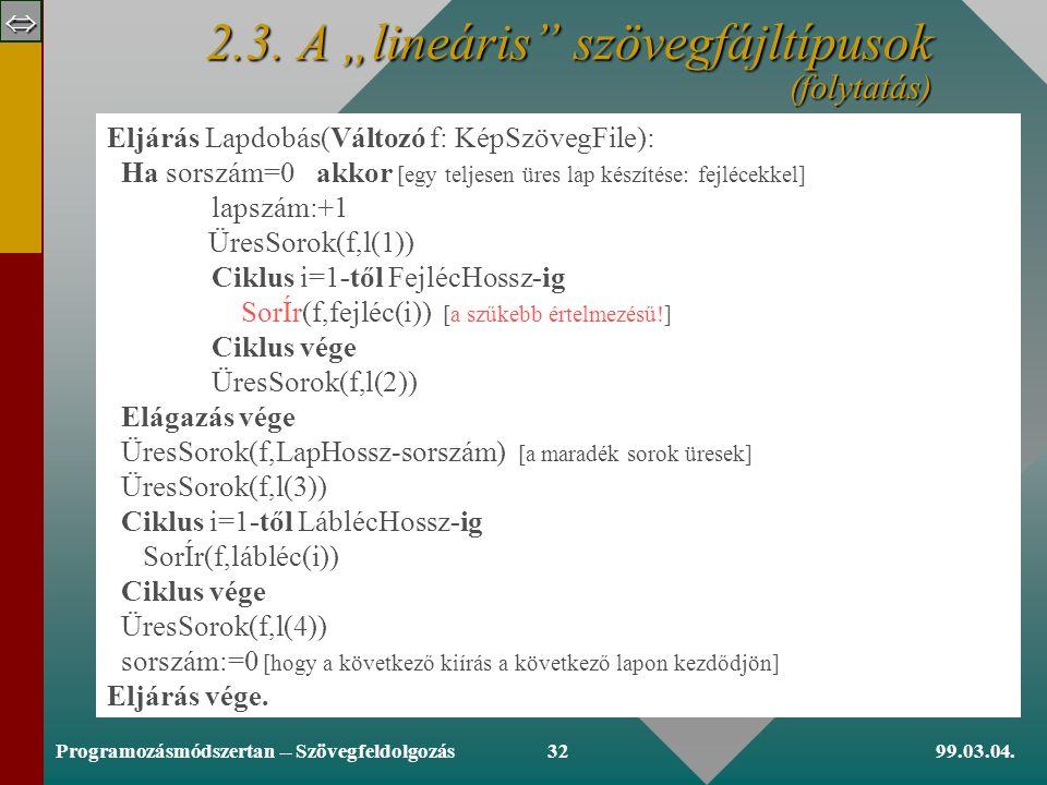  99.03.04.Programozásmódszertan -- Szövegfeldolgozás31 2.3.