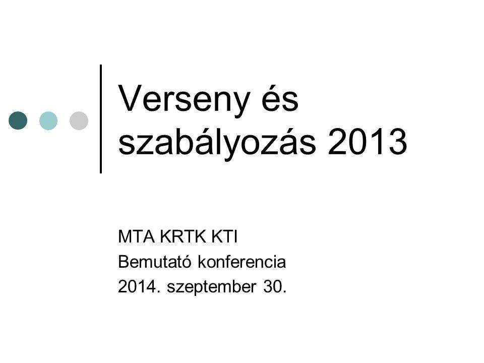 Verseny és szabályozás 2013 MTA KRTK KTI Bemutató konferencia 2014. szeptember 30.