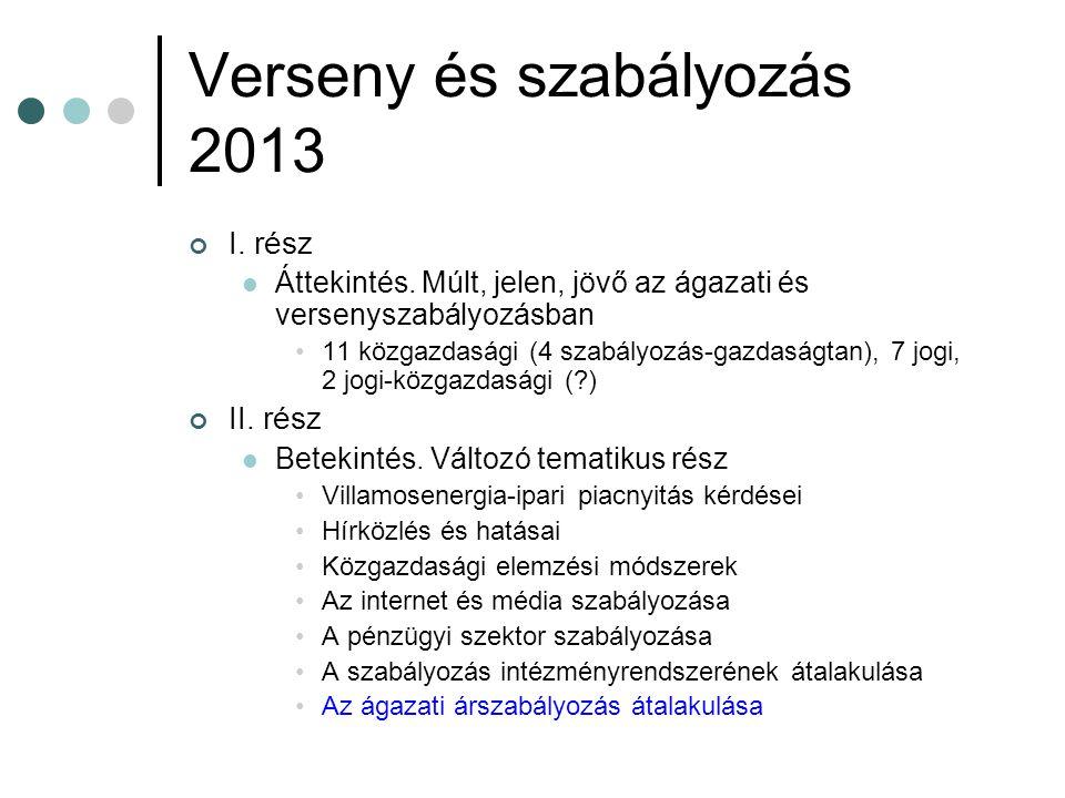 Verseny és szabályozás 2013 I. rész Áttekintés.