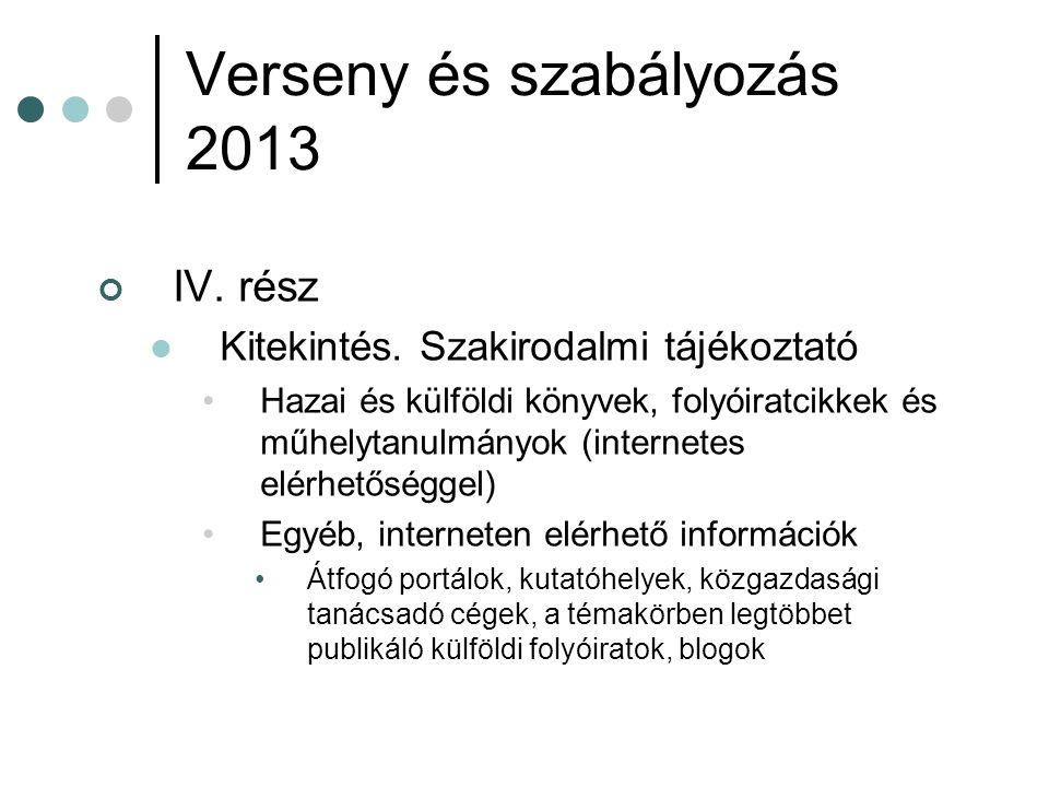 Verseny és szabályozás 2013 IV. rész Kitekintés.