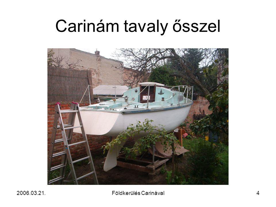 2006.03.21.Földkerülés Carinával5 Kishajós vitorlázás Ötletes irányzat: A lényege, hogy kisebb hajóval is lehet biztonságosan és kényelmesen vitorlázni hosszabb utakon.