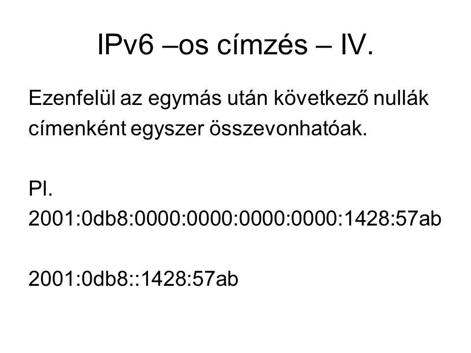 Fragmentálás Az IPv6 esetében, csak a feladó oszthatja részekre, a feladó és cél közti aktív eszközök ilyet nem tehetnek.