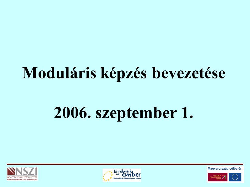 Moduláris képzés bevezetése 2006. szeptember 1.