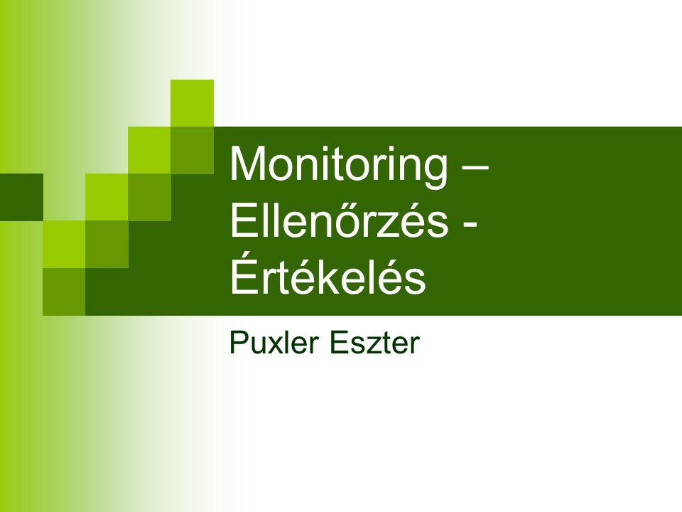 Monitoring – Ellenőrzés - Értékelés Puxler Eszter
