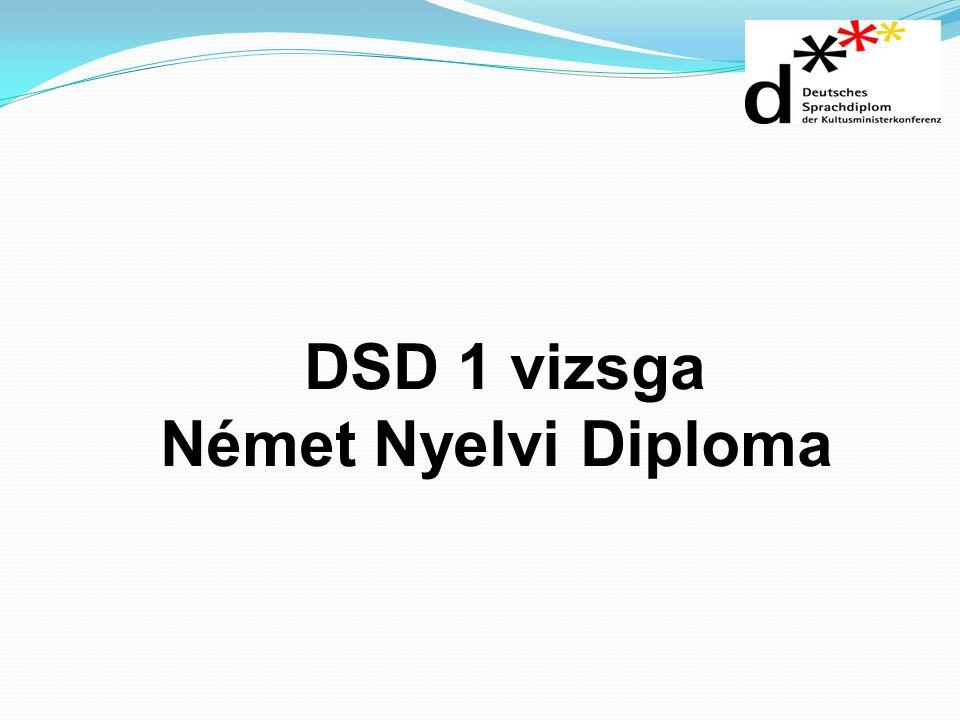 Nemzeti Erőforrás Minisztérium Deutsche Kultusministerkonferenz - 2010/2011-es tanévben indult először - eredményes volt országszerte - bevezetésre került nagyobb létszámmal - évente bővül az iskolák száma Pilotprojekt DSD 1 Magyarországon
